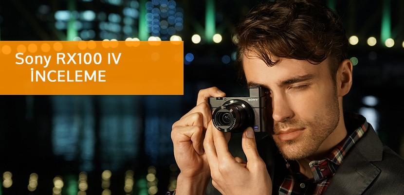Sony RX100 IV İnceleme