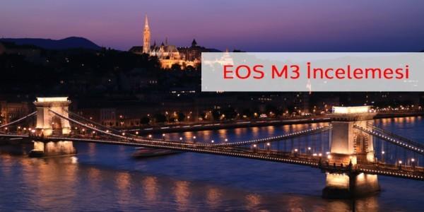 Canon EOS M3 İnceleme