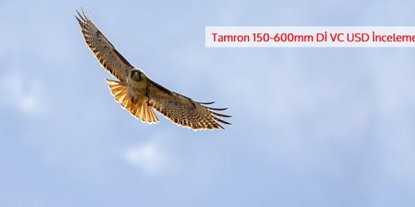 Tamron 150-600mm f/5-6.3 Di VC  İnceleme