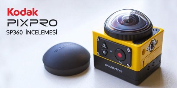 Kodak Pixpro SP360 Aksiyon Kamerası İnceleme
