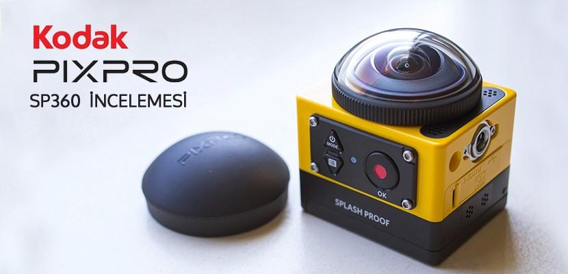 Kodak Pixpro SP360 Kamera İnceleme