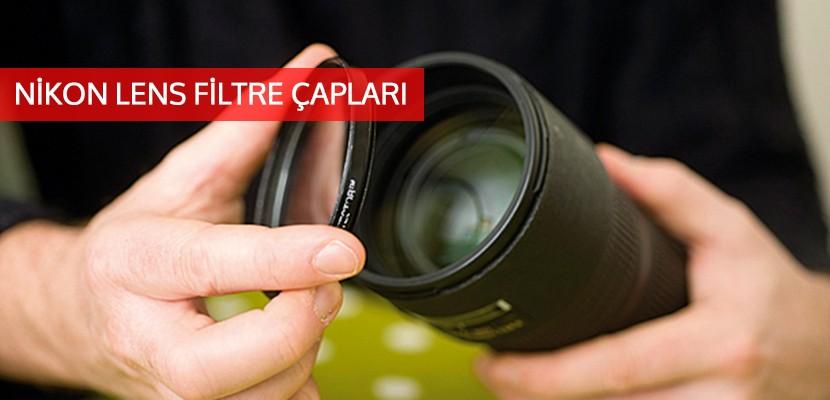 Nikon Lensler ve Filtre Çapları