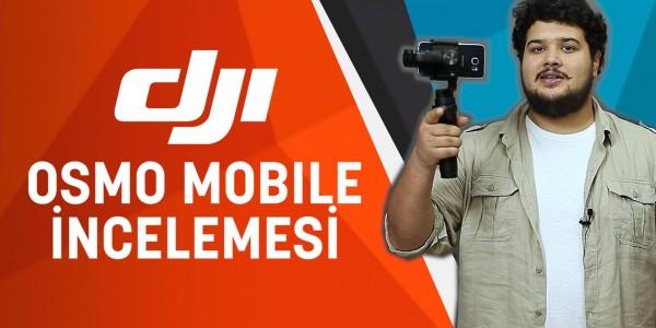 DJI Osmo Mobile İnceleme, Teknik Özellikler ve Fiyat